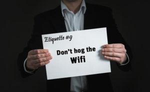 Evoma coworking Bangalore etiquette 3 - Don't hog the WiFi